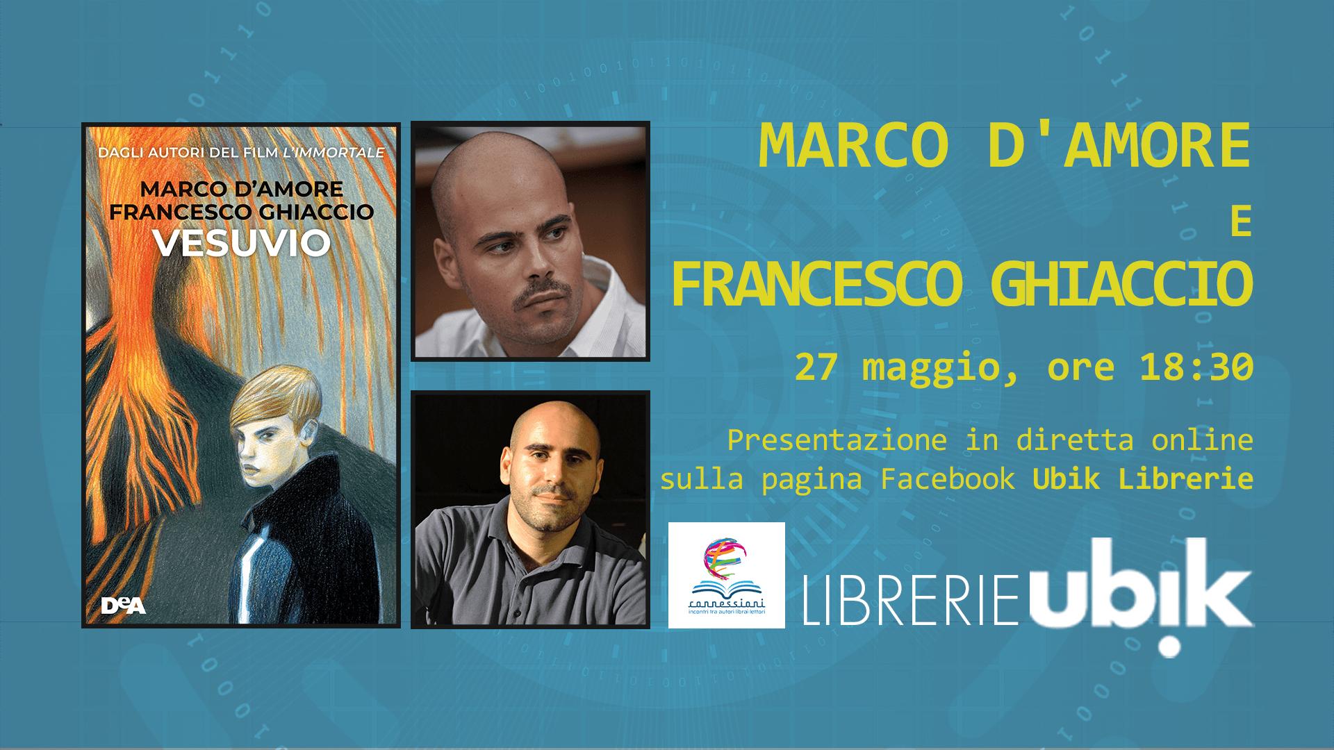 MARCO D'AMORE e FRANCESCO GHIACCIO presentano in diretta online